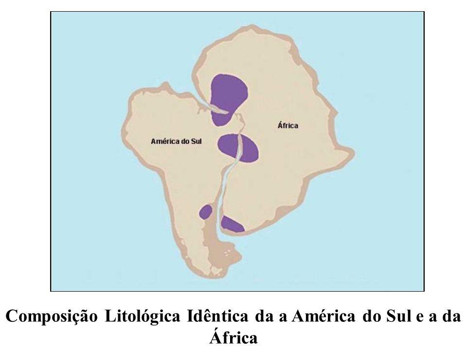 Composição Litológica Idêntica da a América do Sul e a da África