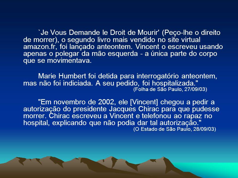`Je Vous Demande le Droit de Mourir' (Peço-lhe o direito de morrer), o segundo livro mais vendido no site virtual amazon.fr, foi lançado anteontem. Vi