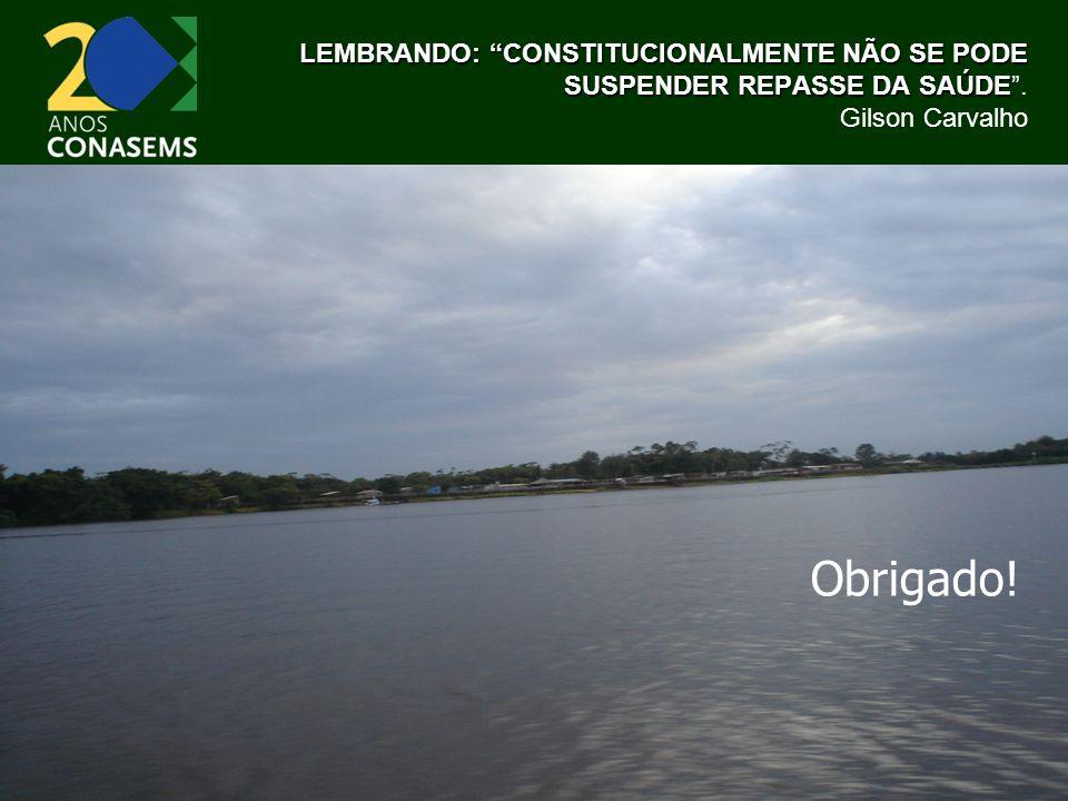 LEMBRANDO: CONSTITUCIONALMENTE NÃO SE PODE SUSPENDER REPASSE DA SAÚDE LEMBRANDO: CONSTITUCIONALMENTE NÃO SE PODE SUSPENDER REPASSE DA SAÚDE.
