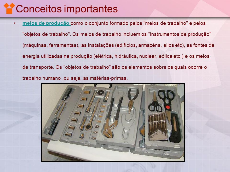Conceitos importantes meios de produção como o conjunto formado pelos
