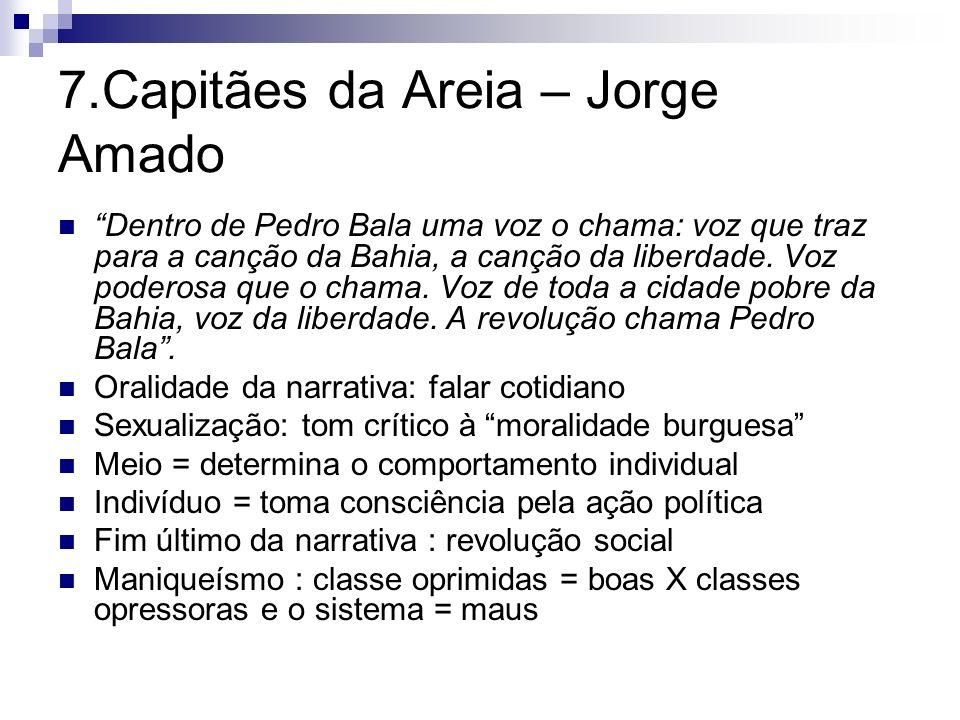 7.Capitães da Areia – Jorge Amado Dentro de Pedro Bala uma voz o chama: voz que traz para a canção da Bahia, a canção da liberdade. Voz poderosa que o