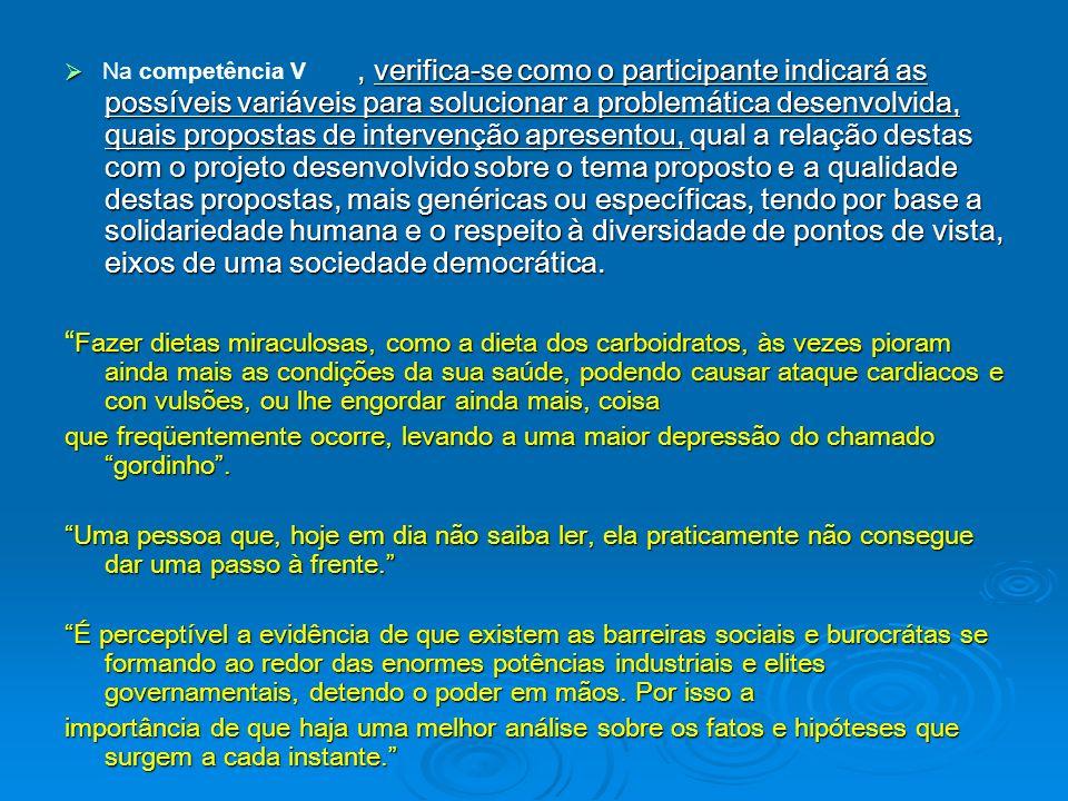 , verifica-se como o participante indicará as possíveis variáveis para solucionar a problemática desenvolvida, quais propostas de intervenção apresent