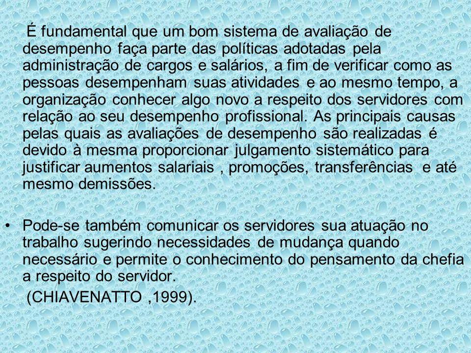 É fundamental que um bom sistema de avaliação de desempenho faça parte das políticas adotadas pela administração de cargos e salários, a fim de verifi