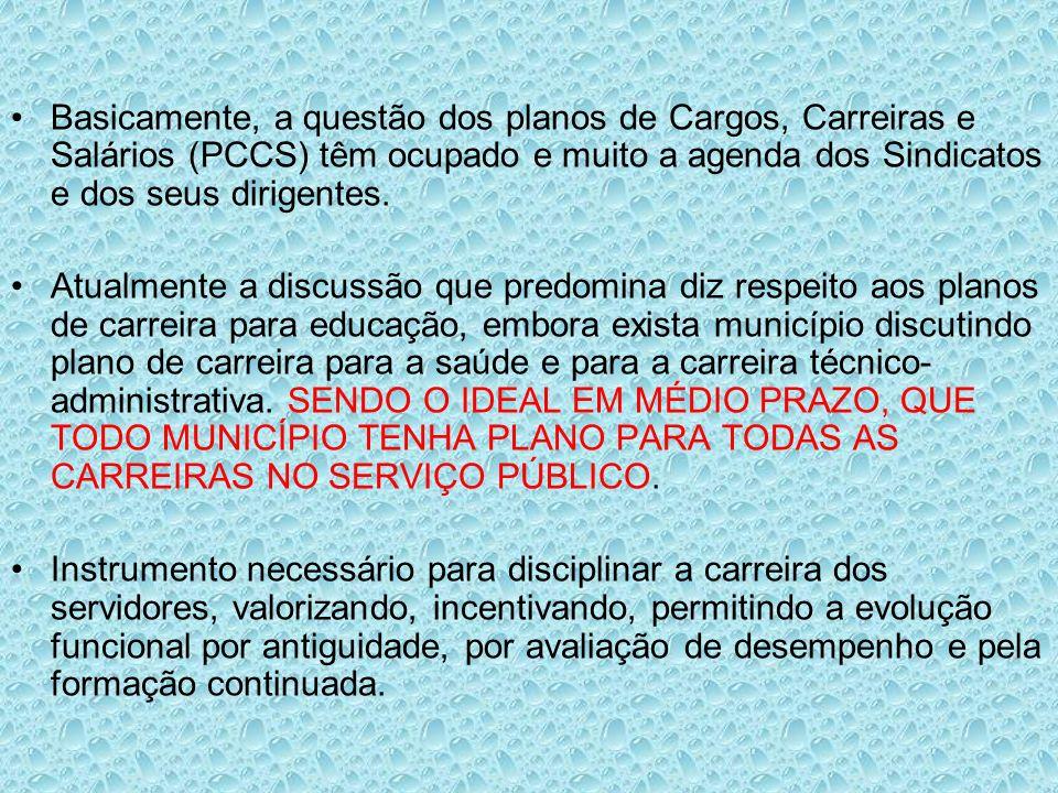 Basicamente, a questão dos planos de Cargos, Carreiras e Salários (PCCS) têm ocupado e muito a agenda dos Sindicatos e dos seus dirigentes. Atualmente