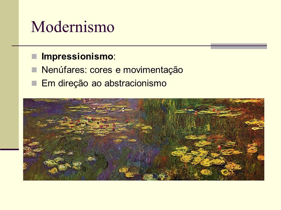 Modernismo Impressionismo: Nenúfares: cores e movimentação Em direção ao abstracionismo