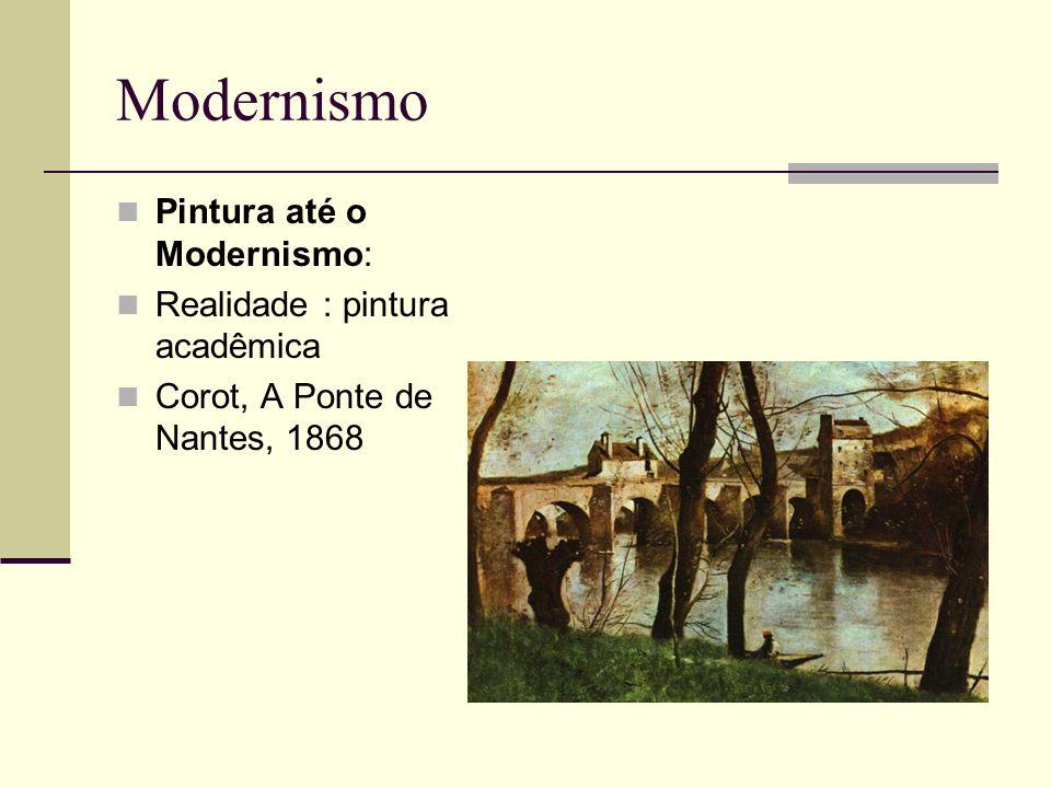 Modernismo Pintura até o Modernismo: Realidade : pintura acadêmica Corot, A Ponte de Nantes, 1868