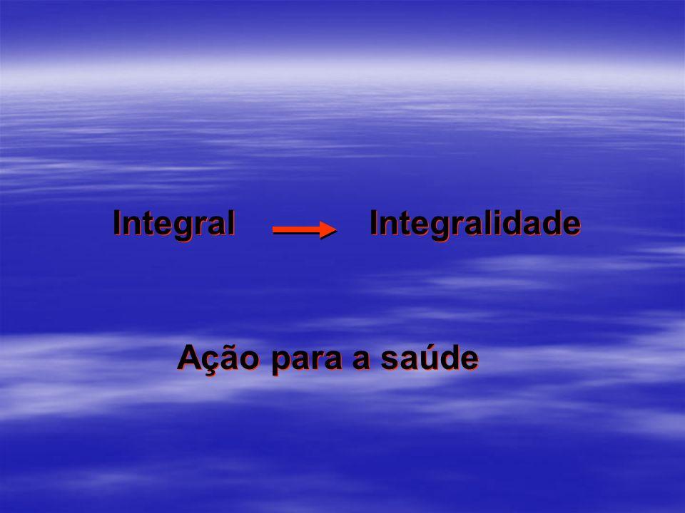 Integral Integralidade Ação para a saúde