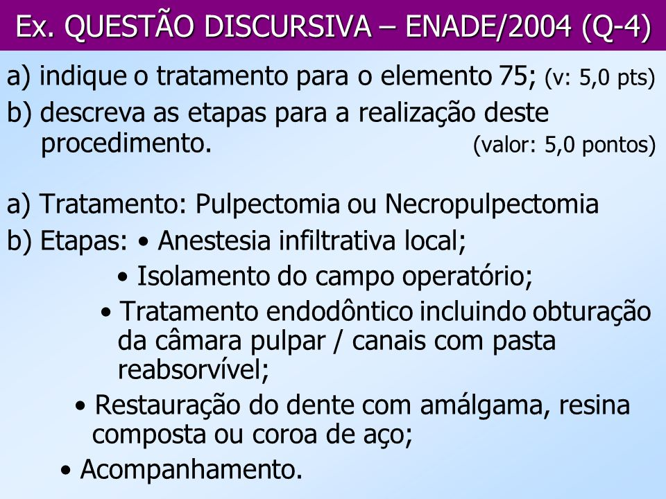 Ex. QUESTÃO DISCURSIVA – ENADE/2004 (Q-4) a) indique o tratamento para o elemento 75; (v: 5,0 pts) b) descreva as etapas para a realização deste proce