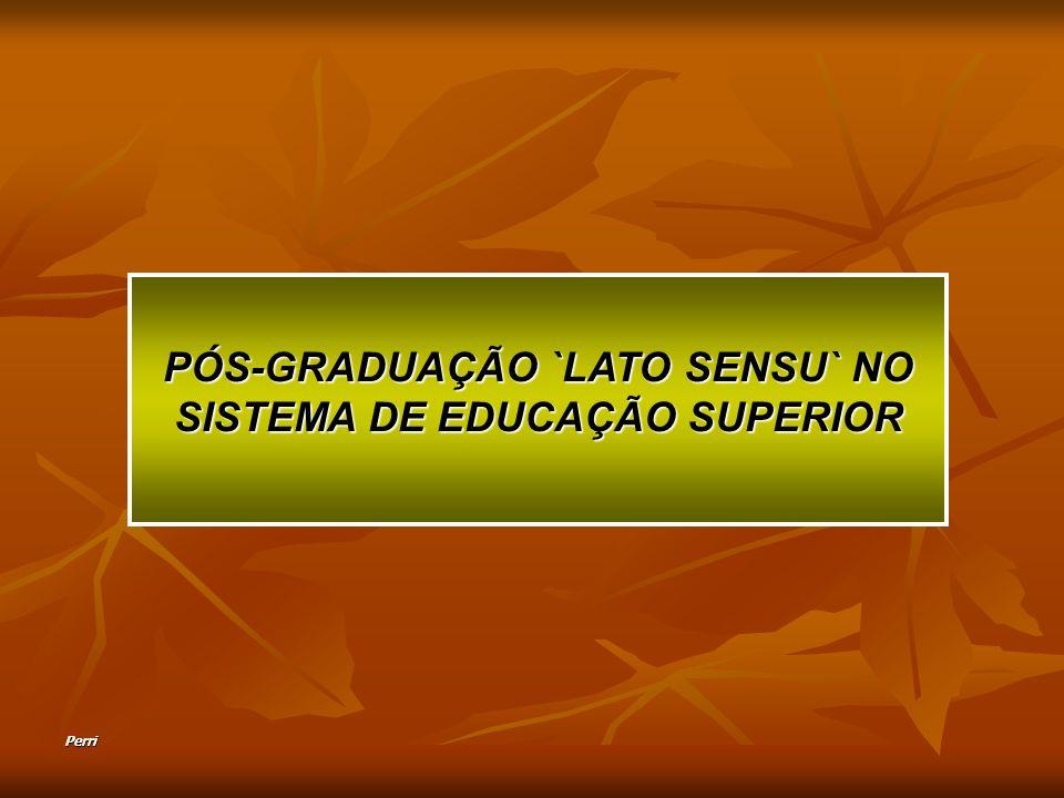 Perri PÓS-GRADUAÇÃO `LATO SENSU` NO SISTEMA DE EDUCAÇÃO SUPERIOR