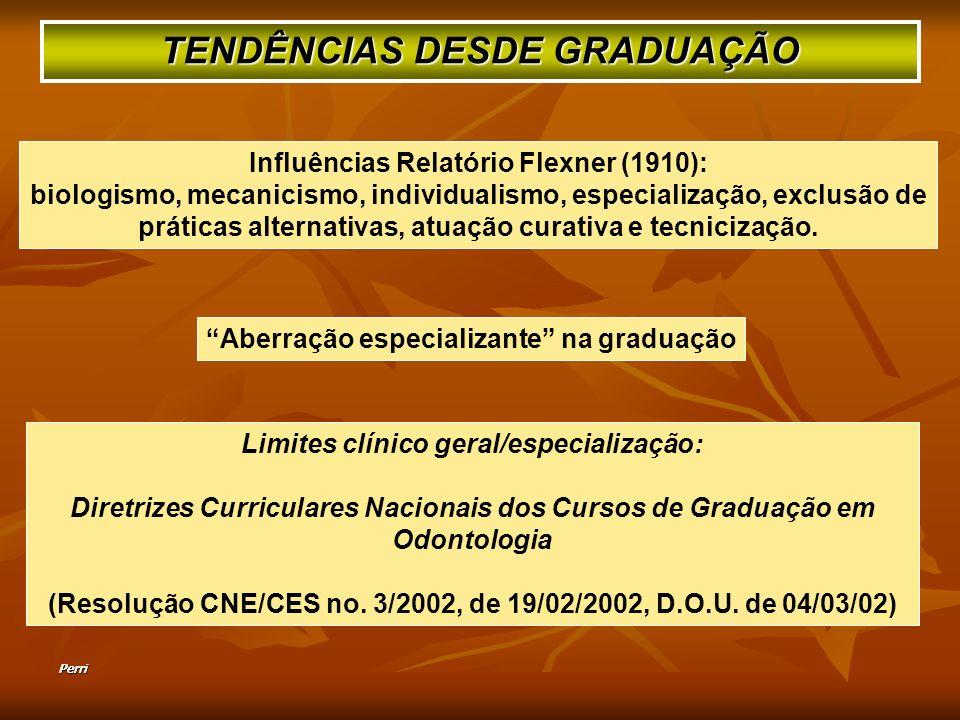 Perri Influências Relatório Flexner (1910): biologismo, mecanicismo, individualismo, especialização, exclusão de práticas alternativas, atuação curativa e tecnicização.