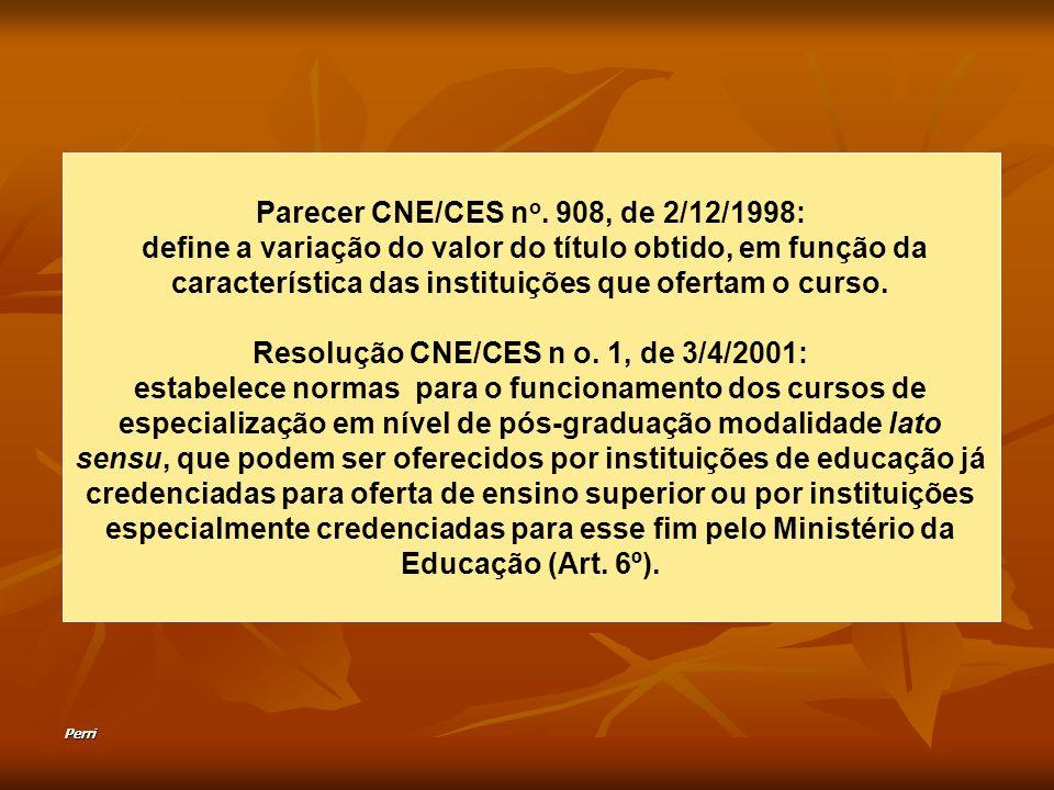 Perri Parecer CNE/CES n o. 908, de 2/12/1998: define a variação do valor do título obtido, em função da característica das instituições que ofertam o