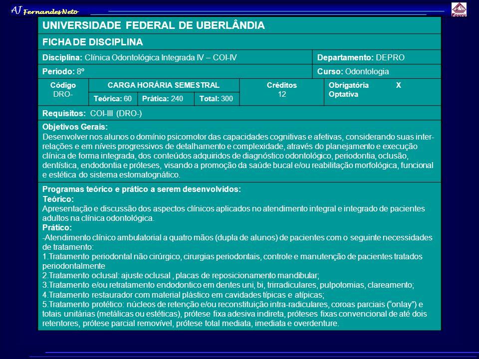 AJ Fernandes Neto UNIVERSIDADE FEDERAL DE UBERLÂNDIA FICHA DE DISCIPLINA Disciplina: Clínica Odontológica Integrada IV – COI-IVDepartamento: DEPRO Per