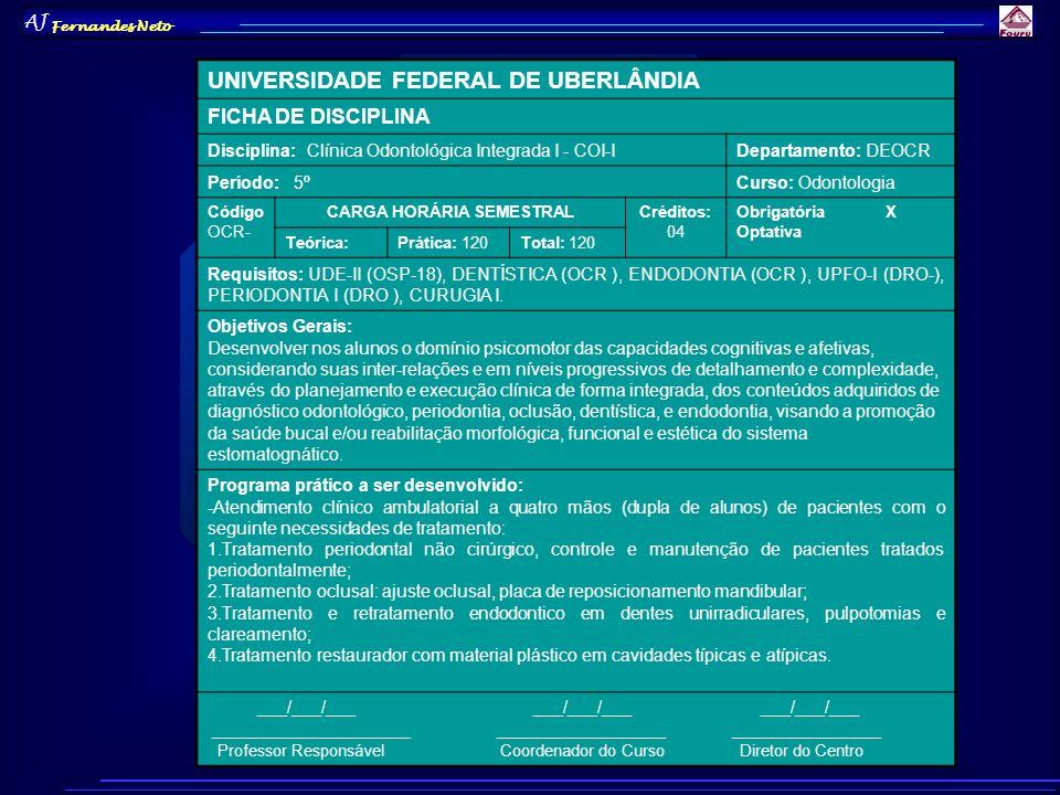 AJ Fernandes Neto UNIVERSIDADE FEDERAL DE UBERLÂNDIA CURSO DE GRADUAÇÃO EM ODONTOLOGIA CLÍNICA ODONTOLÓGICA INTEGRADA PLANEJAMENTO PARA TRATAMENTO ODONTOLÓGICO INTEGRADO E INTEGRAL Nome:________________________________________ Prontuário: _______ Nenhum paciente poderá iniciar o tratamento sem a triagem sistêmica e a elaboração do planejamento global, supervisionado pelos professores.