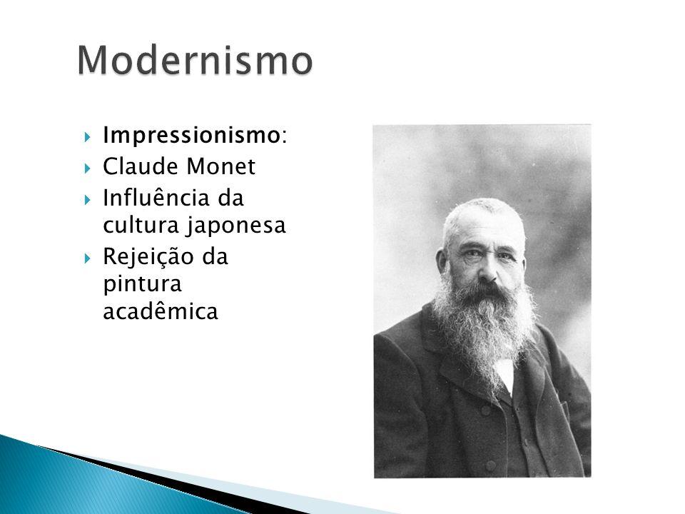Impressionismo: Claude Monet Influência da cultura japonesa Rejeição da pintura acadêmica