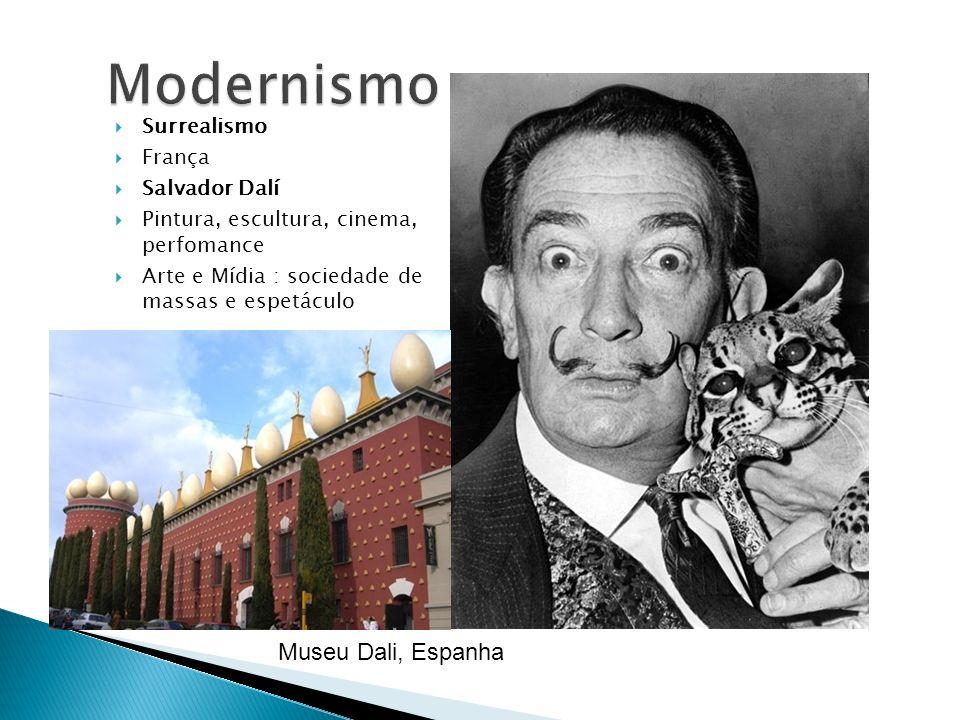 Surrealismo França Salvador Dalí Pintura, escultura, cinema, perfomance Arte e Mídia : sociedade de massas e espetáculo Museu Dali, Espanha