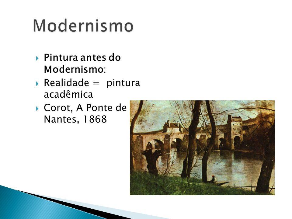 Pintura antes do Modernismo: Realidade = pintura acadêmica Corot, A Ponte de Nantes, 1868