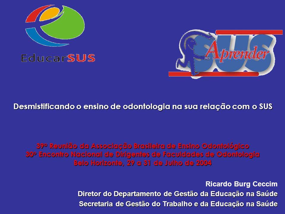 39 a Reunião da Associação Brasileira de Ensino Odontológico 30 o Encontro Nacional de Dirigentes de Faculdades de Odontologia Belo Horizonte, 29 a 31