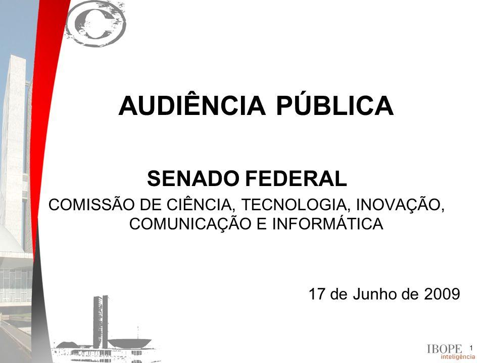 1 AUDIÊNCIA PÚBLICA SENADO FEDERAL COMISSÃO DE CIÊNCIA, TECNOLOGIA, INOVAÇÃO, COMUNICAÇÃO E INFORMÁTICA 17 de Junho de 2009