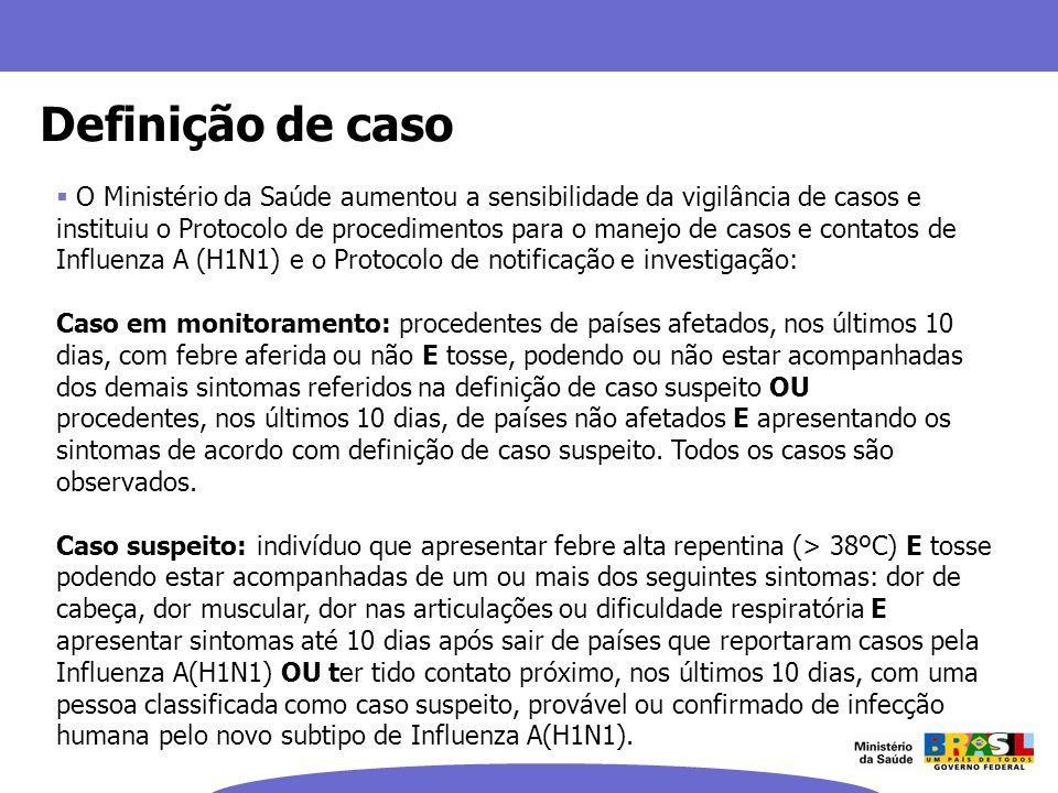 O Ministério da Saúde aumentou a sensibilidade da vigilância de casos e instituiu o Protocolo de procedimentos para o manejo de casos e contatos de In