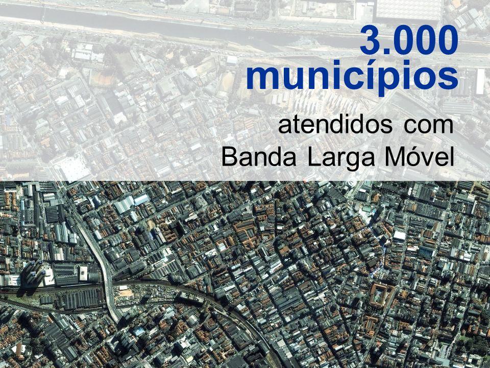 4 3.000 municípios atendidos com Banda Larga Móvel