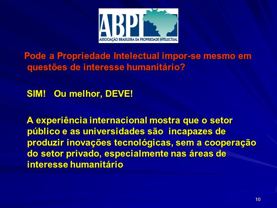 Pode a Propriedade Intelectual impor-se mesmo em questões de interesse humanitário.