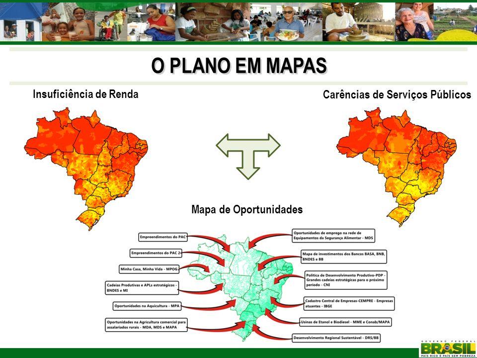 O PLANO EM MAPAS Mapa de Oportunidades Insuficiência de Renda Carências de Serviços Públicos