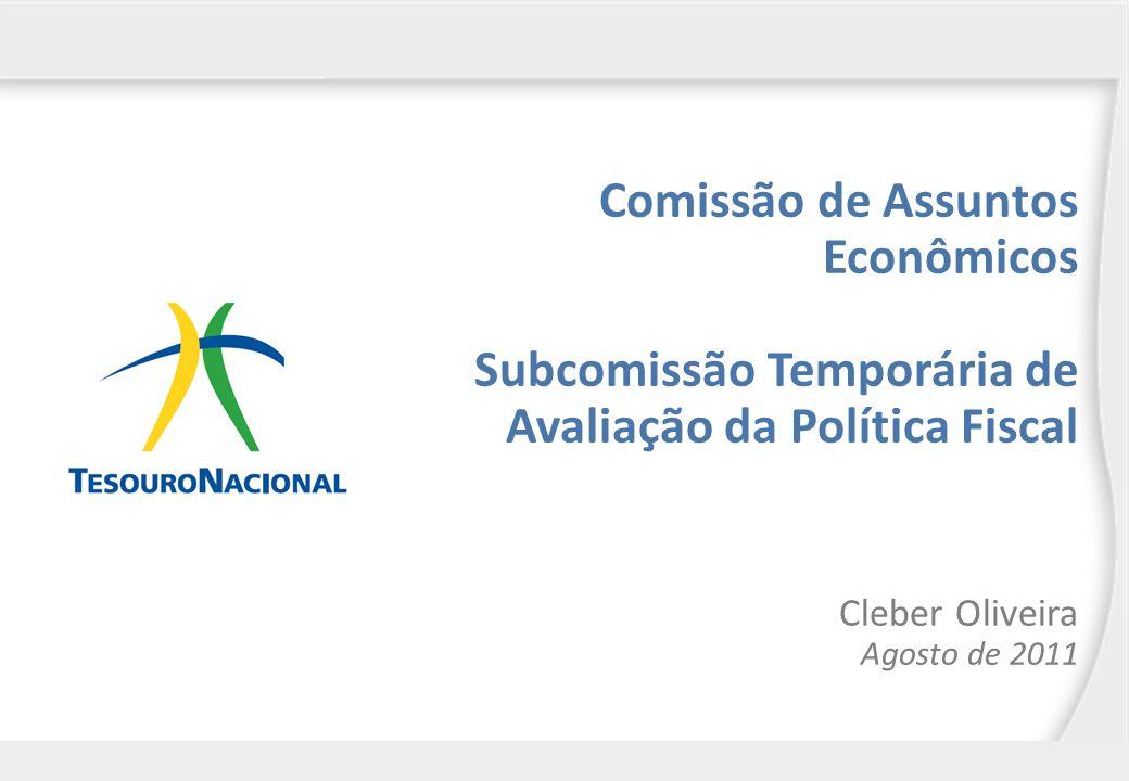 Comissão de Assuntos Econômicos Subcomissão Temporária de Avaliação da Política Fiscal Cleber Oliveira Agosto de 2011