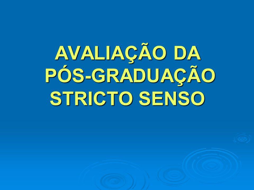 AVALIAÇÃO DA PÓS-GRADUAÇÃO STRICTO SENSO