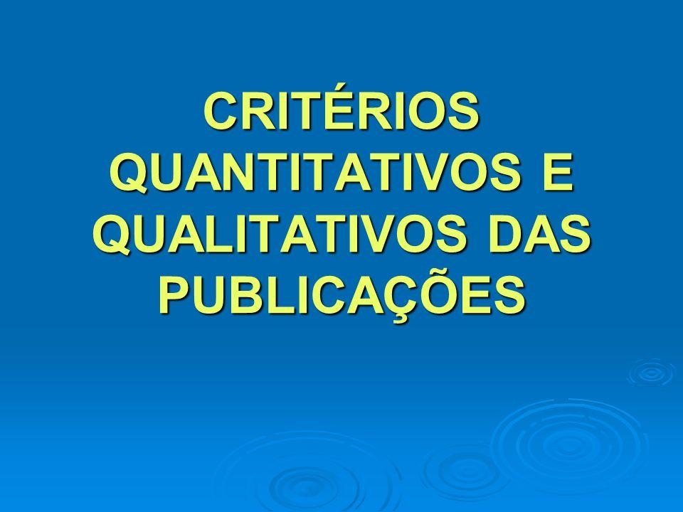 CRITÉRIOS QUANTITATIVOS E QUALITATIVOS DAS PUBLICAÇÕES