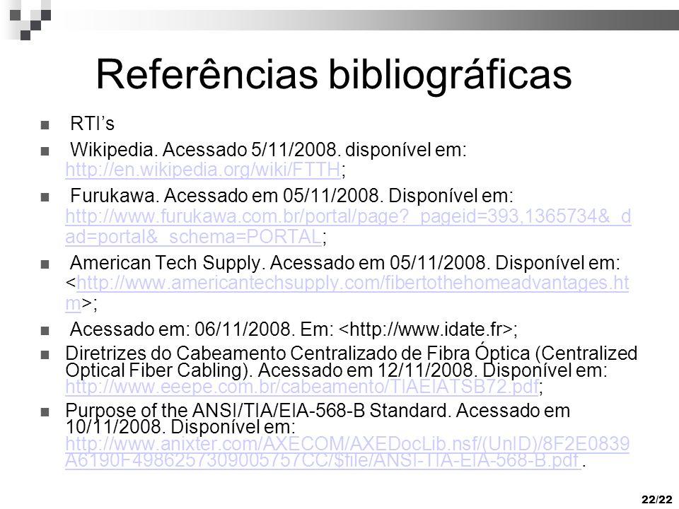 22/22 Referências bibliográficas RTIs Wikipedia. Acessado 5/11/2008.