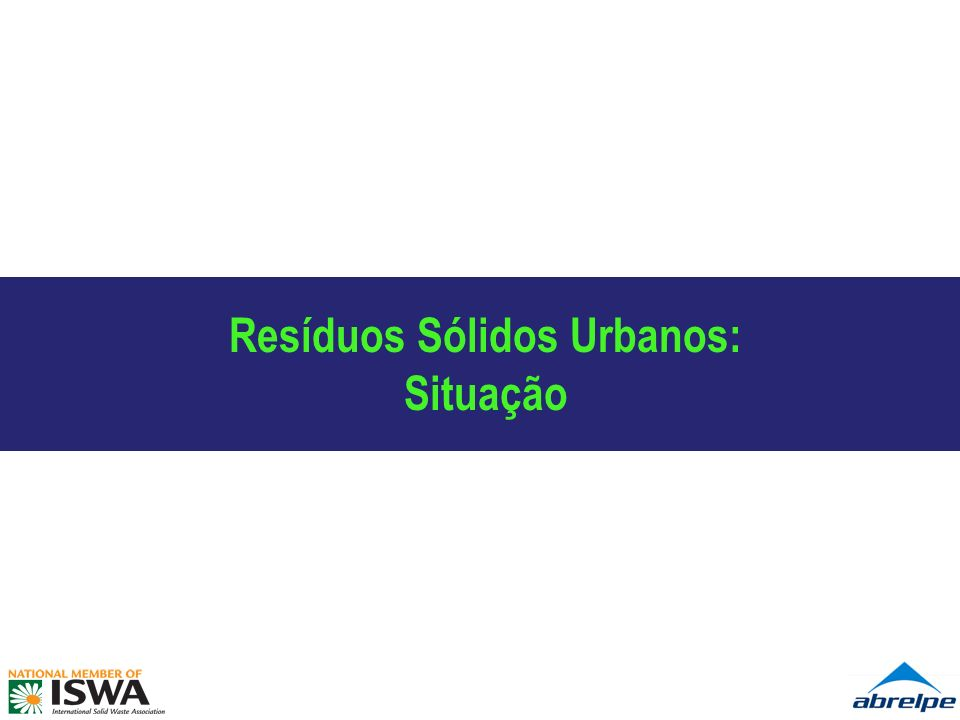 Resíduos Sólidos Urbanos: Situação