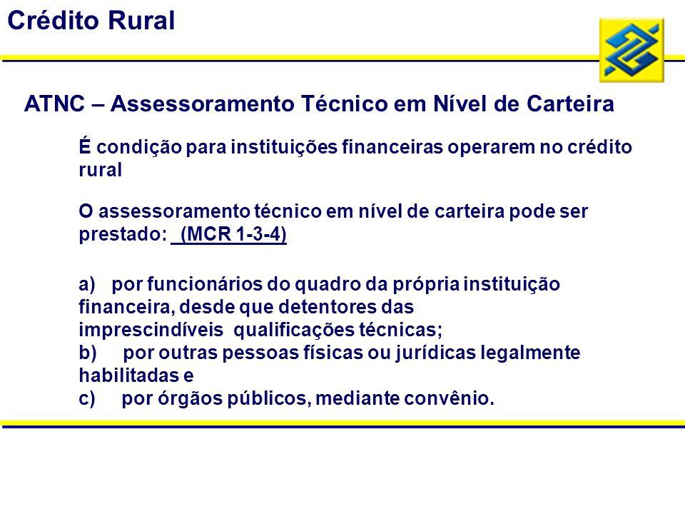É condição para instituições financeiras operarem no crédito rural O assessoramento técnico em nível de carteira pode ser prestado: (MCR 1-3-4) a) por