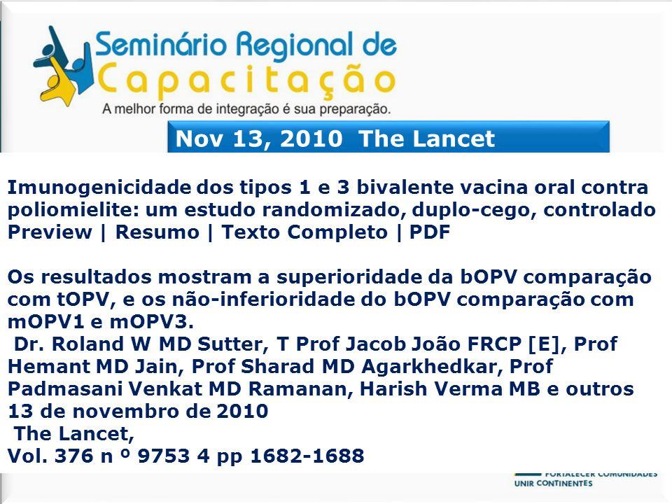 Nov 13, 2010 The Lancet Imunogenicidade dos tipos 1 e 3 bivalente vacina oral contra poliomielite: um estudo randomizado, duplo-cego, controlado Previ