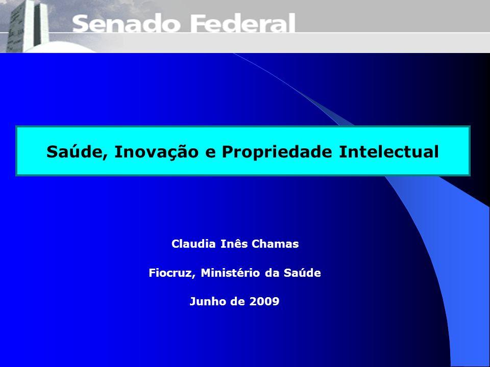 Claudia Inês Chamas Fiocruz, Ministério da Saúde Junho de 2009 Saúde, Inovação e Propriedade Intelectual