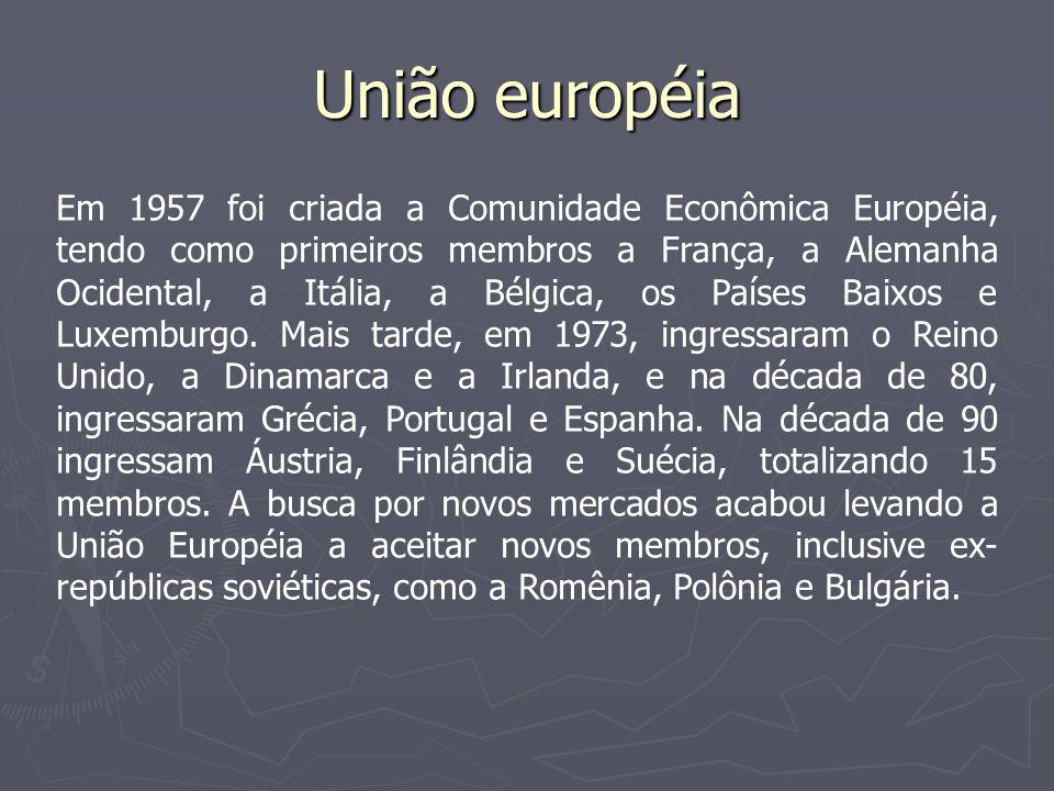 União européia A União Européia visa entre outras coisas, o estabelecimento de um amplo mercado, a amparado para uma moeda única, o Euro.