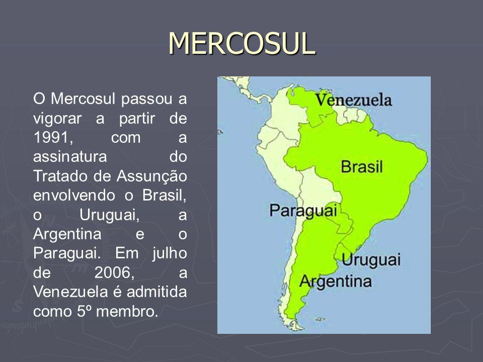 MERCOSUL Este acordo visava inicialmente o estabelecimento de uma área de livre comércio entre os países signatários, onde ocorreria a eliminação das taxas alfandegárias, possibilitando assim a livre circulação de mercadorias.