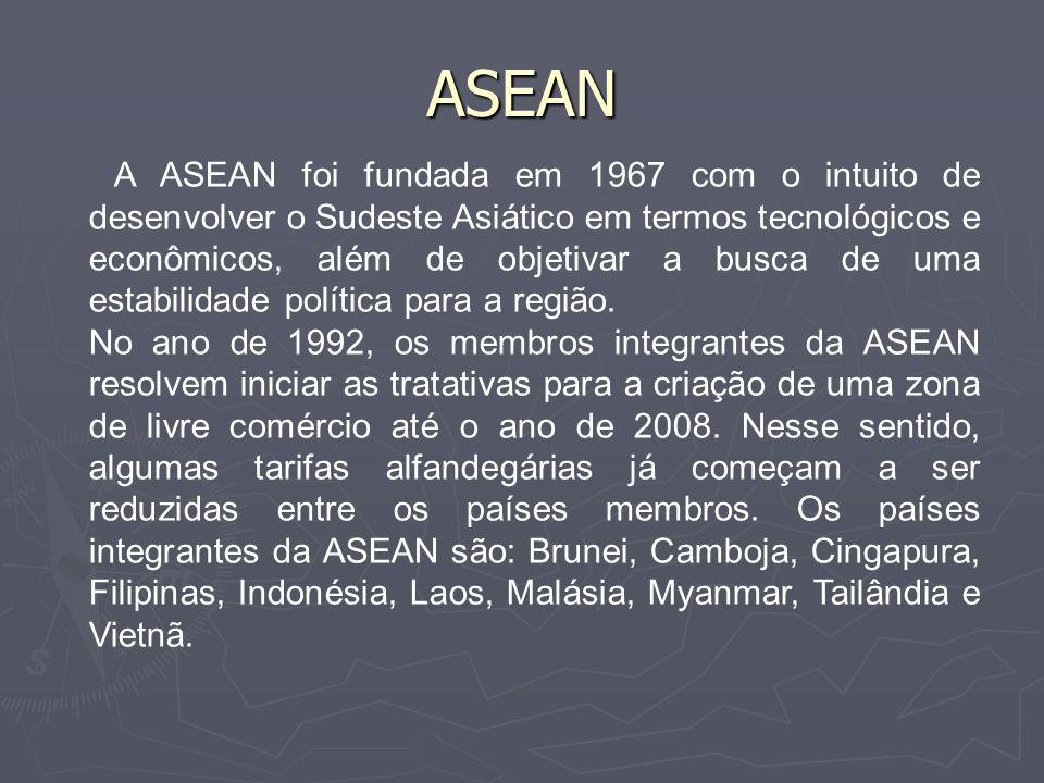 ASEAN A ASEAN foi fundada em 1967 com o intuito de desenvolver o Sudeste Asiático em termos tecnológicos e econômicos, além de objetivar a busca de uma estabilidade política para a região.