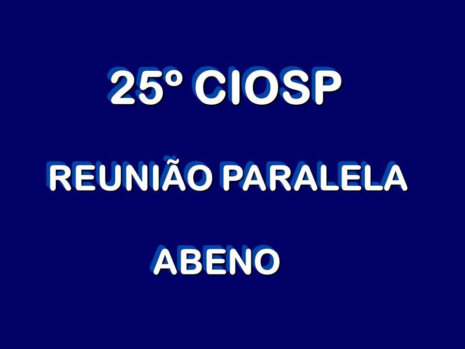 25º CIOSP 25º CIOSP REUNIÃO PARALELA ABENO ABENO 25º CIOSP 25º CIOSP REUNIÃO PARALELA ABENO ABENO