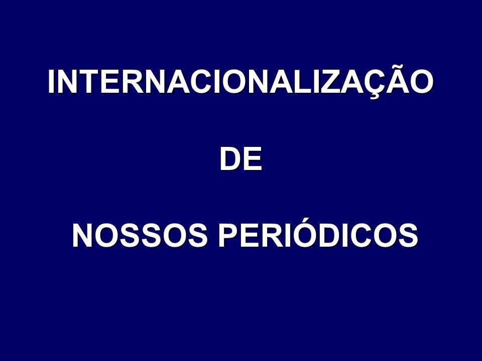 INTERNACIONALIZAÇÃODE NOSSOS PERIÓDICOS NOSSOS PERIÓDICOS