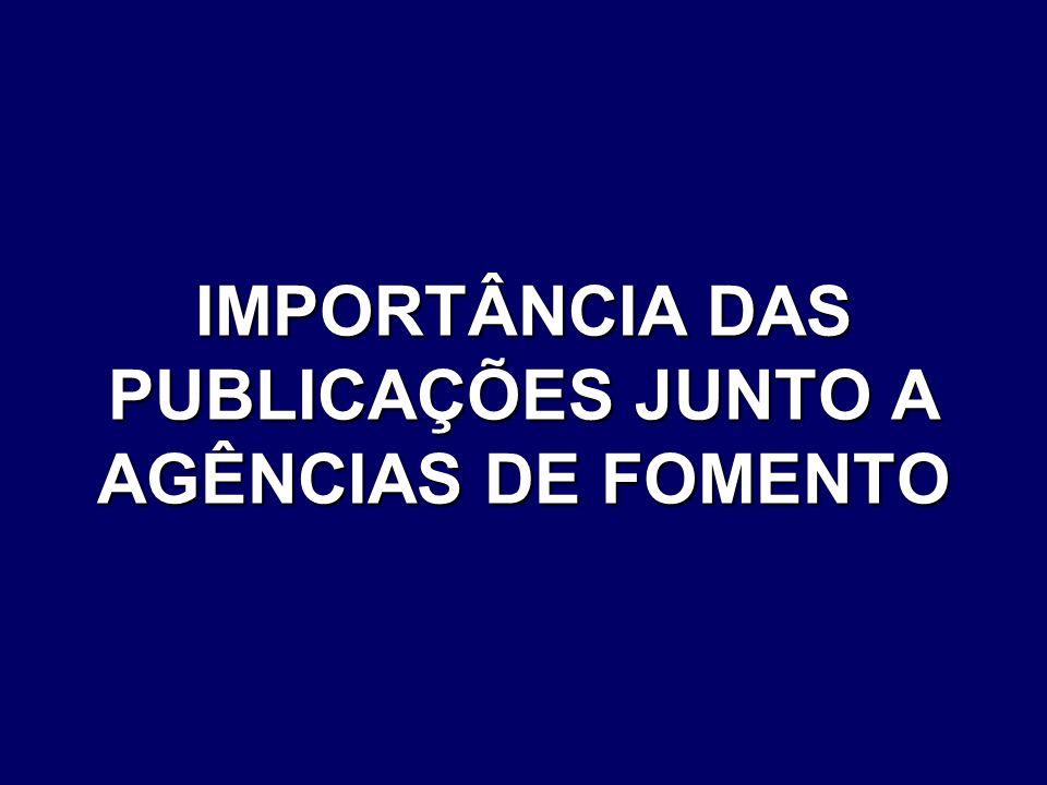 IMPORTÂNCIA DAS PUBLICAÇÕES JUNTO A AGÊNCIAS DE FOMENTO