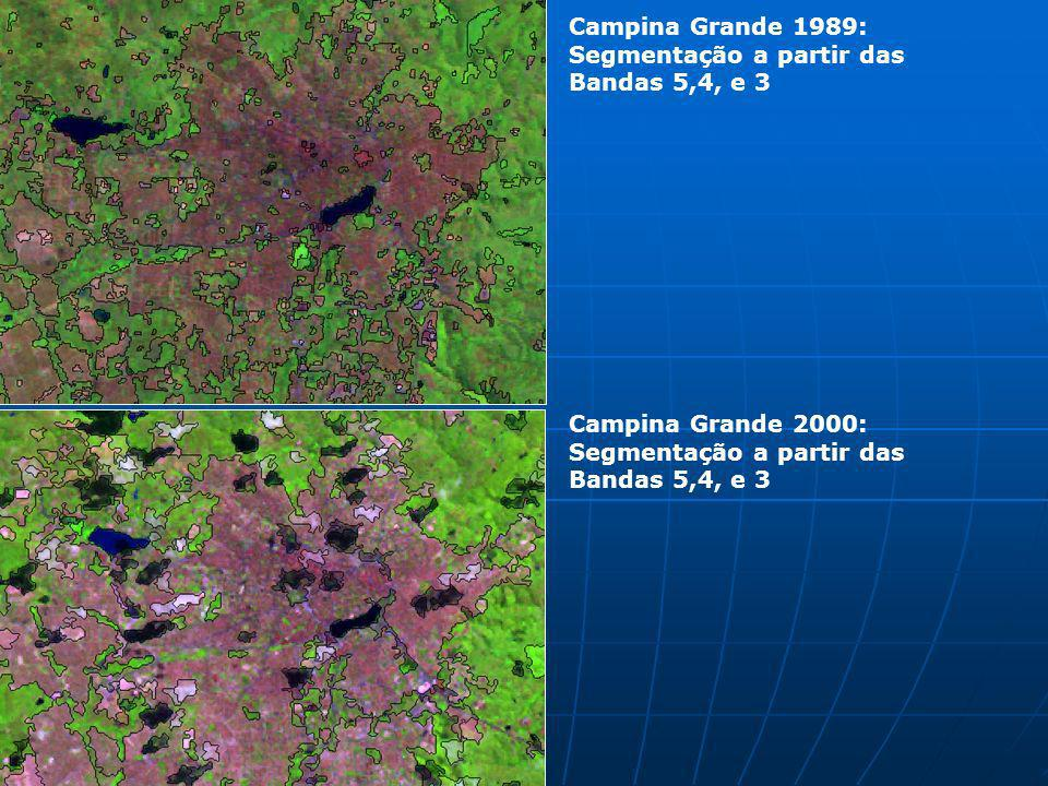Campina Grande 1989: Segmentação a partir das Bandas 5,4, e 3 Campina Grande 2000: Segmentação a partir das Bandas 5,4, e 3