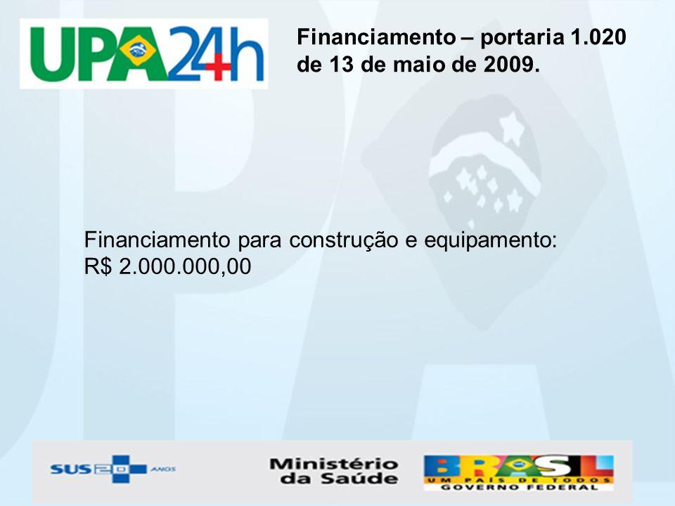 Financiamento – portaria 1.020 de 13 de maio de 2009. Financiamento para construção e equipamento: R$ 2.000.000,00