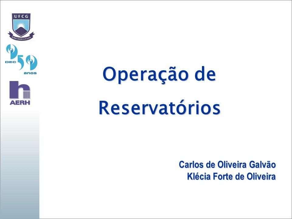 Operação de Reservatórios Carlos de Oliveira Galvão Klécia Forte de Oliveira