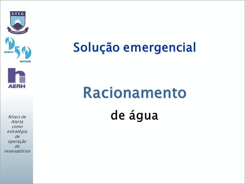 Solução emergencial Racionamento de água Níveis de Alerta como estratégia de operação de reservatórios