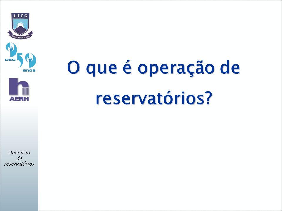 O que é operação de reservatórios? Operação de reservatórios