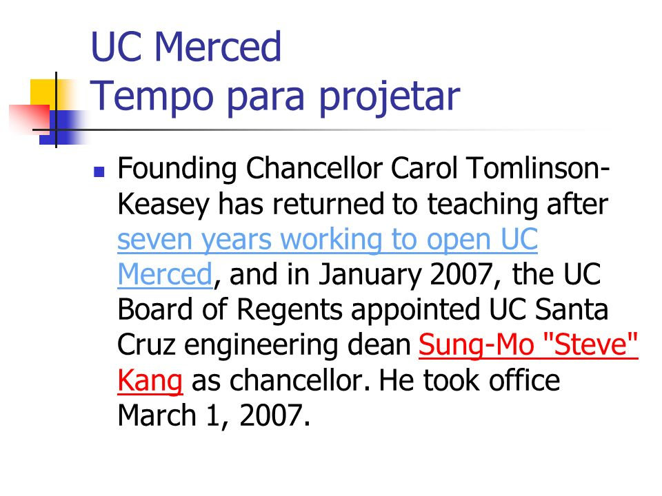 UC Merced Tempo para projetar Founding Chancellor Carol Tomlinson- Keasey has returned to teaching after seven years working to open UC Merced, and in