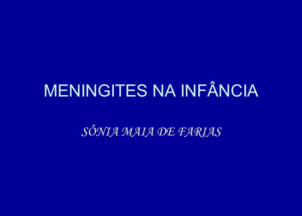 MENINGITES NA INFÂNCIA SÔNIA MAIA DE FARIAS