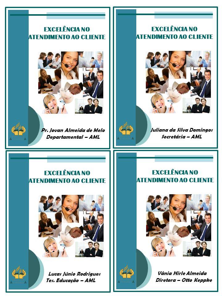 EXCELÊNCIA NO ATENDIMENTO AO CLIENTE Juliana da Silva Domingos Secretária – AML EXCELÊNCIA NO ATENDIMENTO AO CLIENTE Pr.