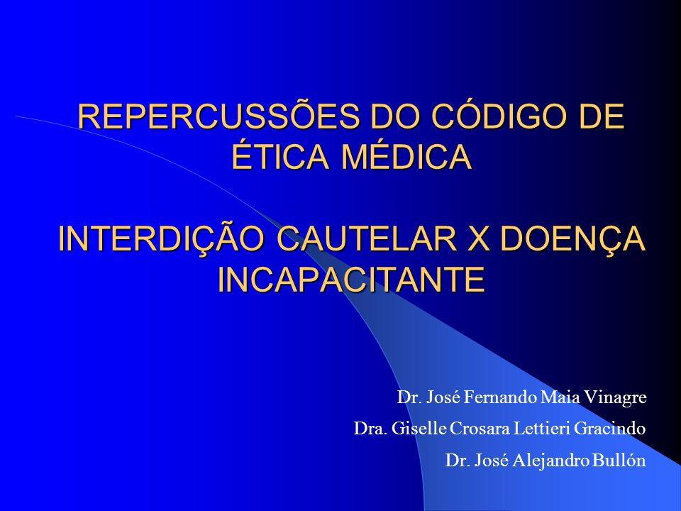 Dr.José Fernando Maia Vinagre Dra. Giselle Crosara Lettieri Gracindo Dr.
