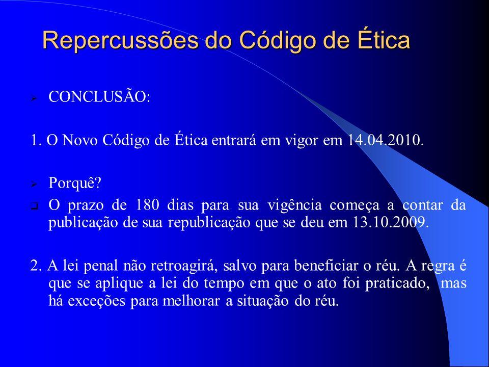Repercussões do Código de Ética CONCLUSÃO: 1.